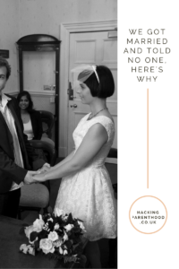 We got married and told no one, here's why. -Hacking Parenthood