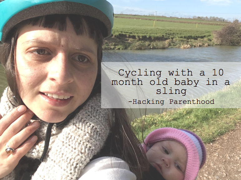 Cycling with a 10 month old baby in a sling -Hacking Parenthood