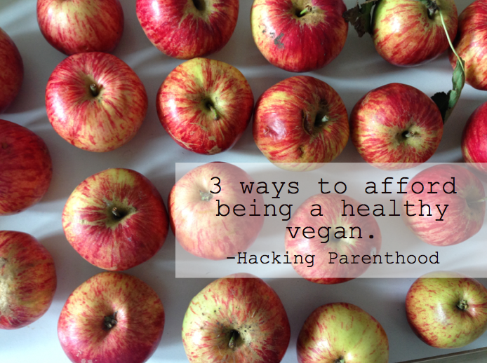 3 ways to afford being a healthy vegan -Hacking Parenthood
