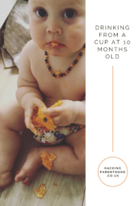 Drinking from a cup at 10 months- Hacking Parenthood