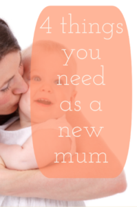 4 things you need as a new mum -Hacking Parenthood
