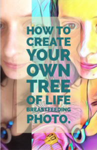 How to create your own tree of life breastfeeding photo. -Hacking Parenthood