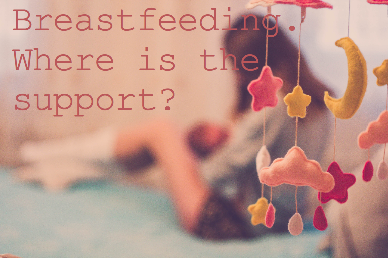 Breastfeeding. Where is the support