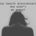 Mental health discrimination, why aren't we angry. -Hacking Parenthood