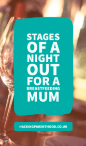 Stages of a night out, for a breastfeeding mum of a toddler.