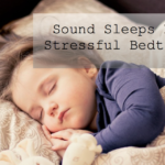 Sound Sleeps Not Stressful Bedtimes