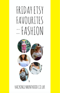 Friday Easy Favourites Fashion Hacking Parenthood