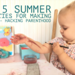 Top 5 summer activities for making and doing- Hacking Parenthood