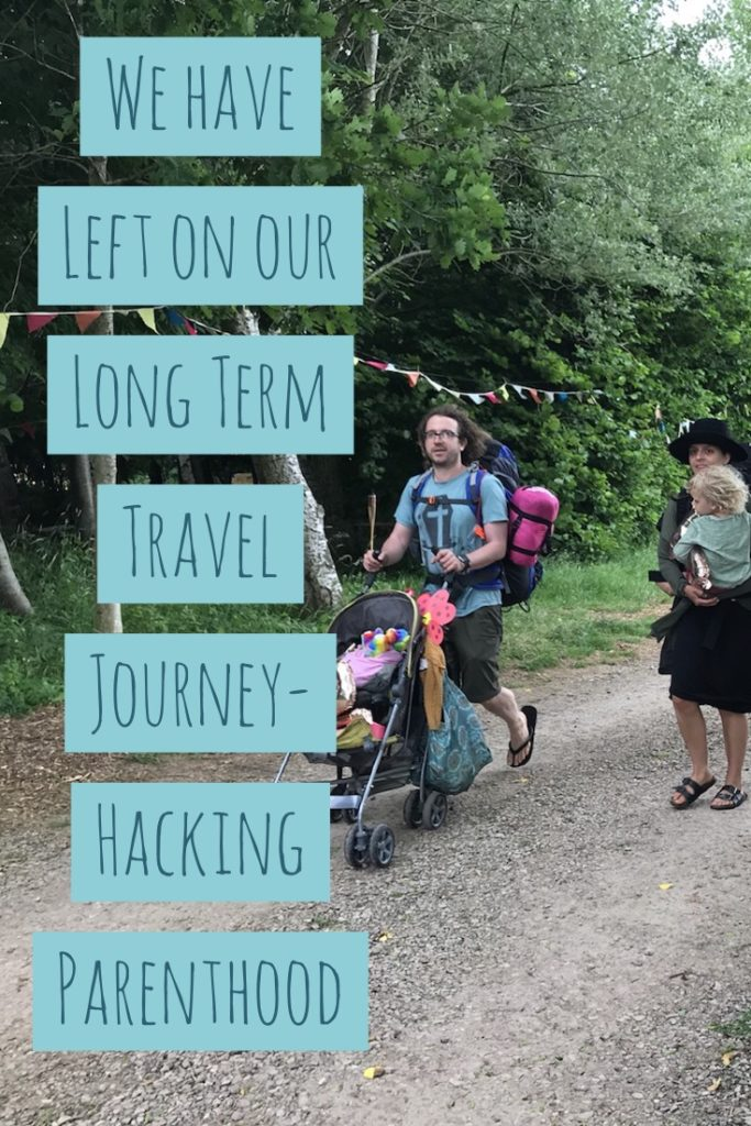 We have Left on our Long Term Travel Journey- Hacking Parenthood
